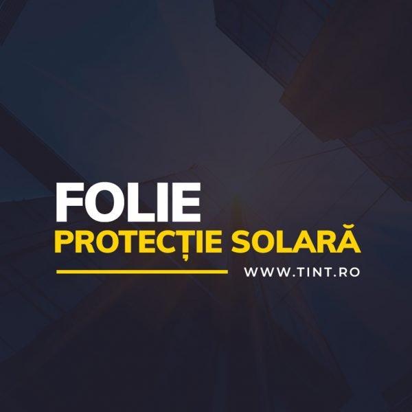 Folie protectie solara